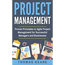 Project Management: Proven Principles in Agile Project Management for Successful Managers and Businesses (Project Management 101) (English Edition)
