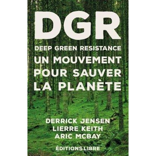 Deep Green Resistance : Un mouvement pour sauver la planète