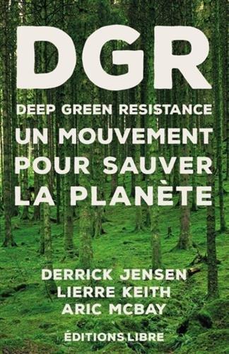 DPR Deep Green Resistance : Un mouvement pour sauver la planète