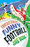 Fantastically Funny Football Joke Book (Humour)