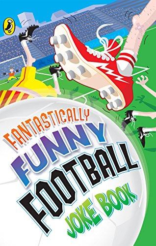 Fantastically Funny Football Joke Book (Humour)