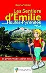 Les Sentiers d'Emilie dans les Hautes-Pyrénées : Tome 2, 25 Promenades pour tous par Valcke