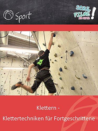 Klettern - Klettertechniken für Fortgeschrittene - Schulfilm Sport