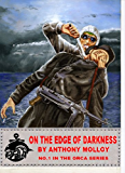 On the Edge of Darkness (Special Force Orca Book 1)