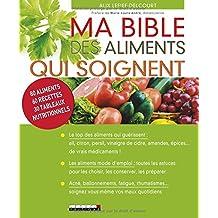 Ma bible des aliments qui soignent