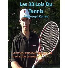 Les 33 Lois Du Tennis: Comment amliorer votre jeu en trente trois concepts
