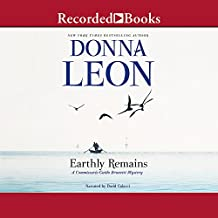 EARTHLY REMAINS              D (Commissario Guido Brunetti Mystery)