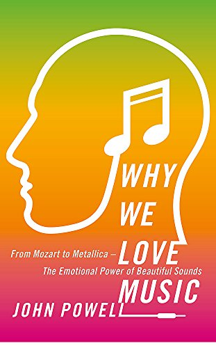 Why We Love Music: From Mozart to Metallica - The Emotional Power of Beautiful Sounds