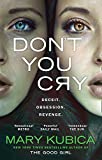 Don't You Cry by Mary Kubica (2016-08-25)