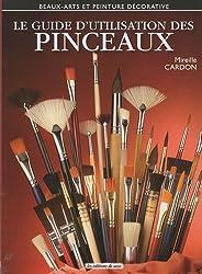 Les pinceaux : L'art et la manière d'utiliser les pinceaux