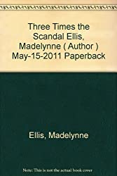 Three Times the Scandal Ellis, Madelynne ( Author ) May-15-2011 Paperback