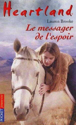 Heartland, tome 9 : Le Messager de l'espoir