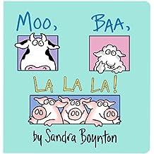 Moo, Baa, La La La! (Boynton on Board)