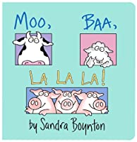 Moo Baa La La La Various humourously drawn animals demonstrate the very different, and often amusing sounds they make. Full description