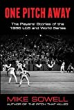 One Pitch Away: The Players' Stories of the 1986 Lcs and World Series by Mike Sowell (2016-04-15)