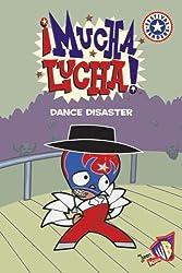 Mucha Lucha!: Dance Disaster