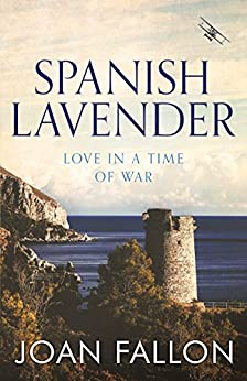 Spanish Lavender: Love in a time of war by [Fallon, Joan]