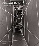 Gianni Colombo: The Body and the Space 1959-1980