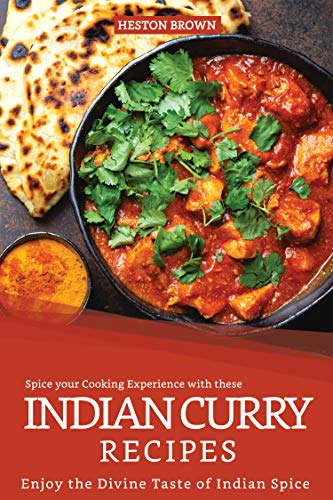 Spice your Cooking Experience with these Indian Curry Recipes: Enjoy the Divine Taste of Indian Spice (English Edition) - Indian Red Clay