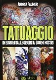 Tatuaggio. Dalle origini ai giorni nostri