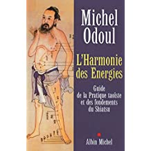 L'Harmonie des Énergies : Guide de la Pratique taoïste et des fondements du Shiatsu