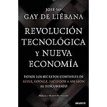 Revolución tecnológica y nueva economía: Todos los secretos contables de Apple, Google, Facebook y Amazon al descubierto (Sin colección)