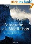 Fotografie als Meditation: Eine Reise...