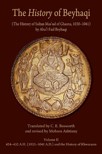 History of Beyhaqi: The History of Sultan Mas'ud of Ghazna, 1030-1041, Volume II: Translation of Years 424-432 A.H. (1032-1041 A.D.) and the History of Khwarazm (Ilex Series) by Abu'l Fazl Beyhaqi (1-Nov-2011) Paperback