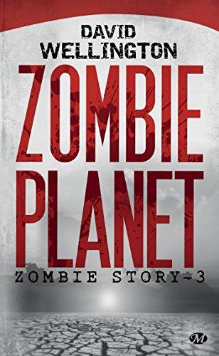 Zombie Planet: Zombie Story, T3 par David Wellington