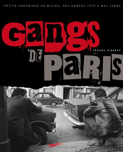 GANGS DE PARIS par JEROME PIERRAT