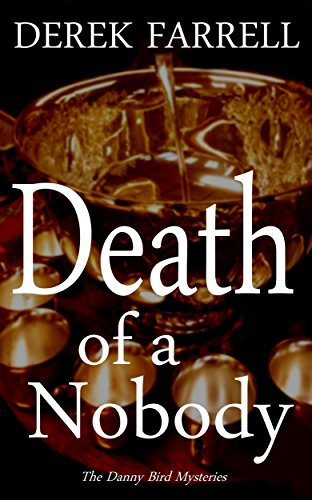 Death Of A Nobody (Danny Bird Mysteries 2)