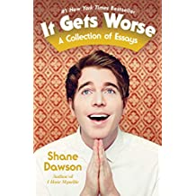 It Gets Worse: A Collection of Essays (English Edition)