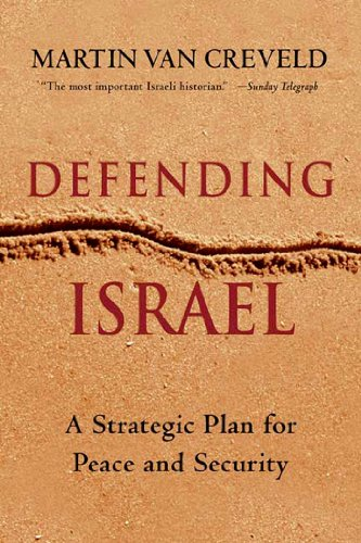Defending Israel: A Strategic Plan for Peace and Security (English Edition) por Martin van Creveld