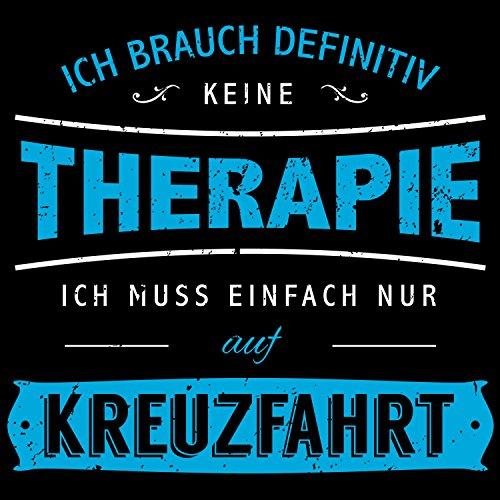 Fashionalarm Herren T-Shirt - Ich brauch keine Therapie - Kreuzfahrt | Fun Shirt mit lustigem Spruch Party Urlaub Meer Rund Reise Schiffsreise Schwarz