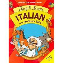 Sing & Learn Italian With Professor Toto (Professor Toto Language Education)