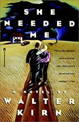 She Needed Me by Walter Kirn (1993-10-06)