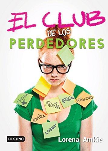 El Club De Los Perdedores (Spanish Edition) by Lorena Amkie Cheirif (2015-10-06)