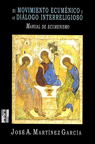 Movimiento ecuménico y el diálogo interreligioso,El