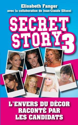 Secret Story 3 : L'envers du décor raconté par les candidats (Politique, idée, société)