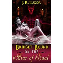 Bridget Bound on the Altar of Baal (Bridget series Book 5) (English Edition)