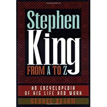 Stephen King from A to Z: An Encyclopedia of His Life and Work by George Beahm (1999-03-30)