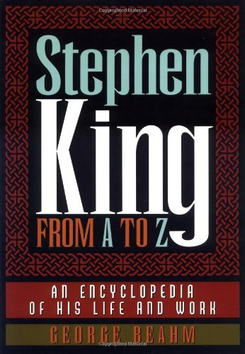 Buchcover Stephen King from A to Z: An Encyclopedia of His Life and Work by George Beahm (1999-03-30)