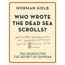 Who Wrote the Dead Sea Scrolls? (English Edition)