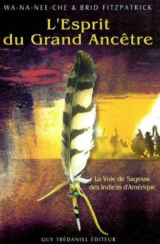 L'esprit du grand ancêtre. La voie de sagesse des Indiens d'Amérique