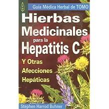 Hierbas Medicinales Para El Hepatitis C/medicinal Herbs for Treating Hepatitis C