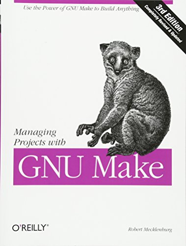 Managing Projects with GNU Make: The Power of GNU Make for Building Anything (Nutshell Handbooks) por Robert Mecklenburg