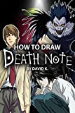 How to Draw Death Note: The Step-by-Step Death Note Drawing Book