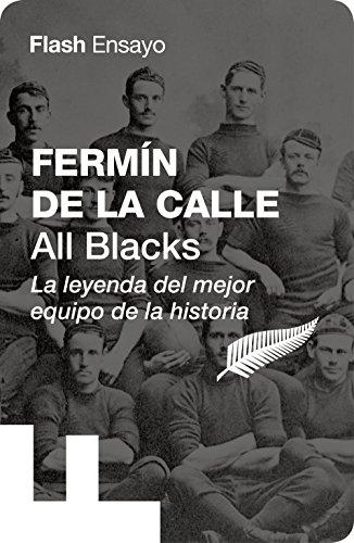 All Blacks (Flash Ensayo): La leyenda del mejor equipo de la historia por Fermín de la Calle