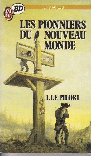 Les Pionniers Du Nouveau Monde - 1. Le Pilori
