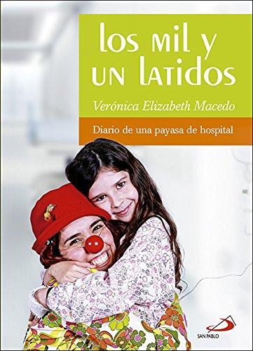 Los mil y un latidos: Diario de una payasa de hospital (Periferias) por Verónica Elizabeth Macedo Calicchio